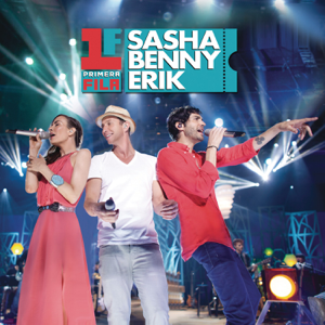 Sasha, Benny y Erik - Primera Fila: Sasha Benny Erik (En Vivo)