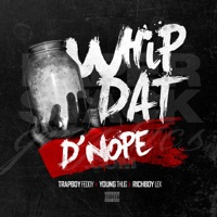 Whip Dat D'nope (feat. Young Thug) - Single Mp3 Download