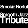 Smokie Norful Smooth Jazz Tribute, Smooth Jazz All Stars