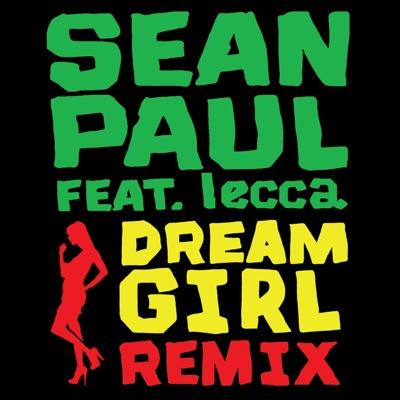 Dream Girl (Remix) [feat. lecca] - Single - Sean Paul