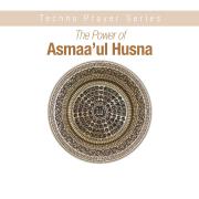The Power of Asmaa'ul Husna - R. Aas Rukasa - R. Aas Rukasa