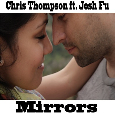 Mirrors (feat. Josh Fu) - Single - Chris Thompson