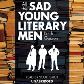 All the Sad Young Literary Men  (Unabridged) - Keith Gessen mp3 listen download