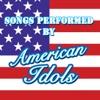 Songs+Performed+By+American+Idols