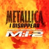 Metallica - I Disappear