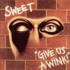 Give Us a Wink!, The Sweet