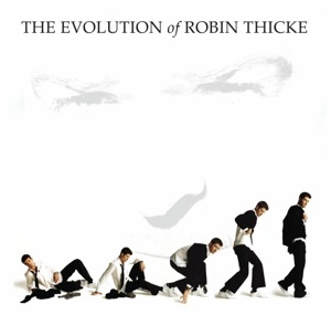 The Evolution of Robin Thicke Mp3 Download