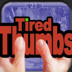 Tired Thumbs LIVE!!! - Episode 1