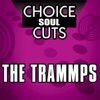 Choice Soul Cuts The Trammps Re Recorded Versions