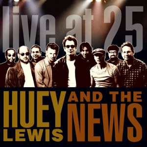Huey Lewis & The News - We're Not Here for a Long Time (We're Here for a Good Time) [Live]