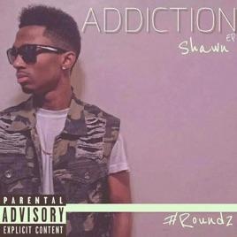 Shawn TheSinger – Addiction (Round 2) [iTunes Plus M4A] | iplusall.4fullz.com