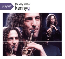 View album Kenny G - Playlist: The Very Best of Kenny G