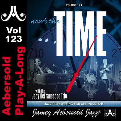 Now's the Time - Standards With the Joey DeFrancesco Trio - Volume 123 - Joey DeFrancesco
