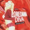 Diva inamorata, Loredana