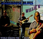 Willie K - World Singing the Blues