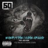 Everytime I Come Around (feat. Kidd Kidd) - Single
