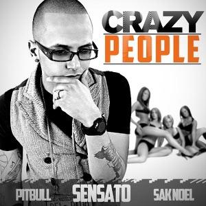 Sensato, Pitbull & Sak Noel - Crazy People