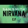 Nirvana - EP - Sam Smith