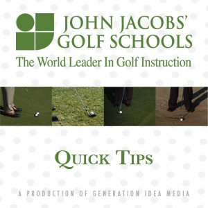 John Jacobs' Golf Schools: Quick Tips