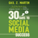 Gail Martin - 30 Days to Social Media Success: The 30 Day Results Guide to Making the Most of Twitter, Blogging, LinkedIN, And Facebook (Unabridged)