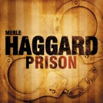 Merle Haggard - I Made the Prison Band (2001 Remaster)