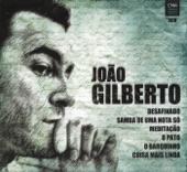 João Gilberto - desde que o samba