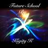 Future School, Kigity K