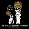 JUN SHIBATA CONCERT TOUR 2010~ROCK ver.~ - EP ジャケット写真