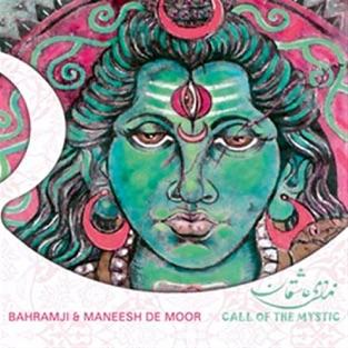 Call of the Mystic – Bahramji & Maneesh De Moor