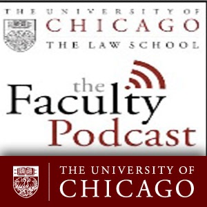 Cover image of The University of Chicago Law School Faculty Podcast