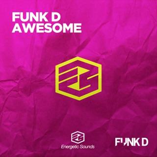 funk d & eyelar - awesome