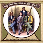 Five Days Married & Other Laments: Song and Dance from Northern Greece (1928-1958)