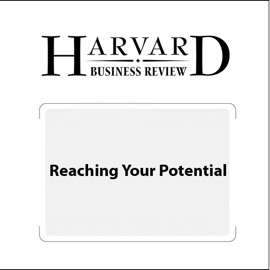 Reaching Your Potential (Harvard Business Review) - Robert S. Kaplan, Harvard Business Review mp3 listen download