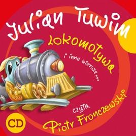 Julian Tuwim Lokomotywa I Inne Wiersze De Piotr Fronczewski