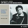 Giuseppe Verdi : Un ballo in maschera (New York, 1959), Orchestra and Chorus of the Metropolitan Opera House, Thomas Schippers, Antonietta Stella, Jean Madeira & Jan Peerce