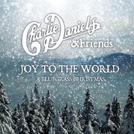 joy to the world a bluegrass christmas charlie daniels - Bluegrass Christmas Music