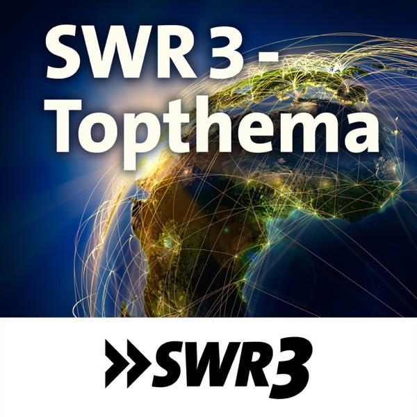 SWR3 Topthema | SWR3