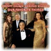 Our Favorite Things, Tony Bennett, Charlotte Church, Plácido Domingo & Vanessa Williams