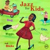 Jazz for Kids - Sing, Clap, Wiggle and Shake