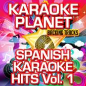 Spanish Karaoke Hits, Vol. 1 (Karaoke Planet)