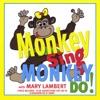 Monkey Sing, Monkey Do!