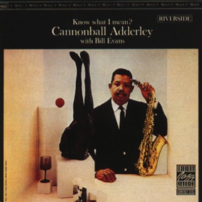 Know What I Mean? - Cannonball Adderley & Bill Evans