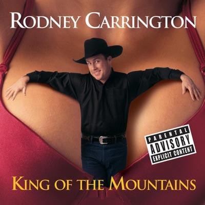 King of the Mountains - Rodney Carrington