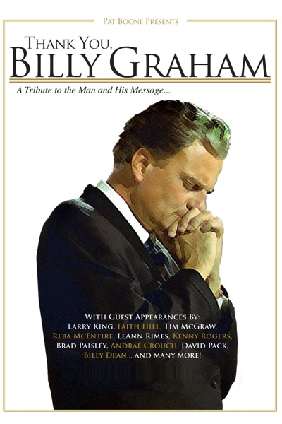 Thank You, Billy Graham (feat. Larry King, Faith Hill, Tim McGraw, Reba McEntire, LeAnn Rimes, Kenny Rogers, Andrae Crouch, Brad Paisley, David Pack & Billy Dean) - Single