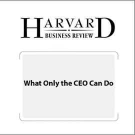 What Only the CEO Can Do (Harvard Business Review) (Unabridged) - A.G. Lafley mp3 listen download