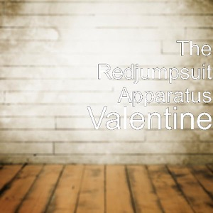 The Red Jumpsuit Apparatus - Valentine