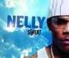 Sweat, Nelly