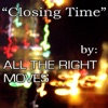 All the Right Moves - Closing Time (Semisonic Cover)