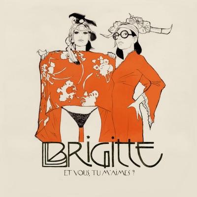 Et vous, tu m'aimes ? (Exclusive Edition) - Brigitte