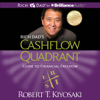 Robert T. Kiyosaki - Rich Dad's Cashflow Quadrant: Guide to Financial Freedom  (Unabridged)  artwork